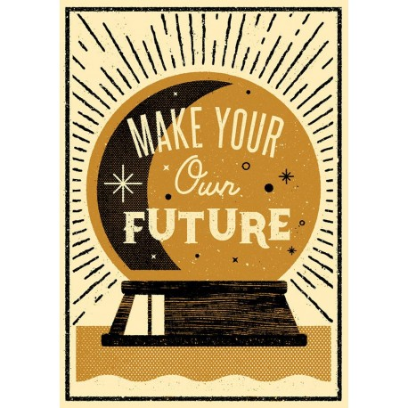 Make your own future - Print